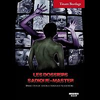 Les dossiers Sadique-master Dissection du cinéma underground extrême (Camion Noir)