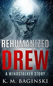 Rehumanized Drew