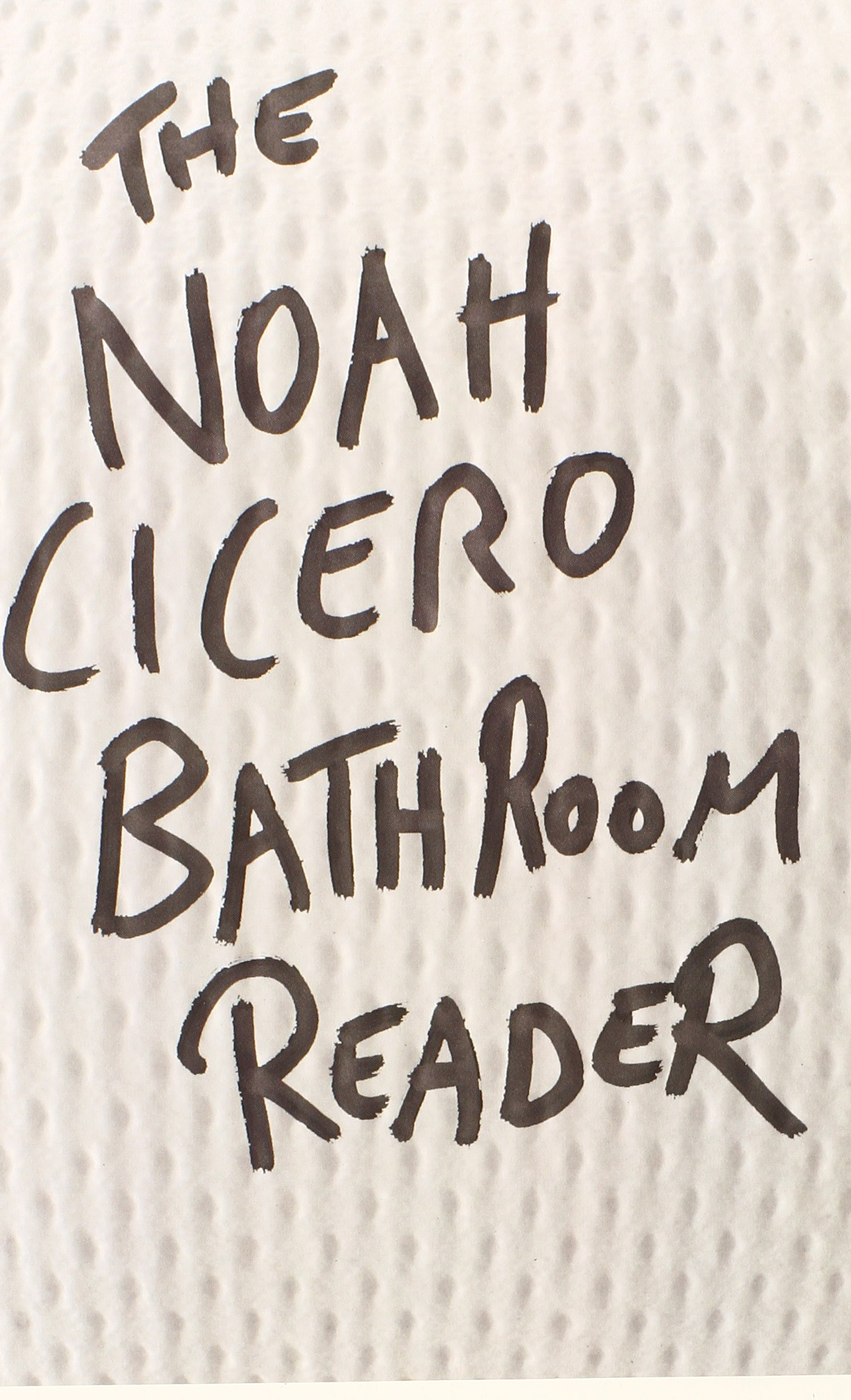 Read Online The Noah Cicero Bathroom Reader PDF