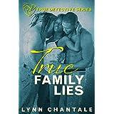 True Family Lies (True Detective Series Book 3)