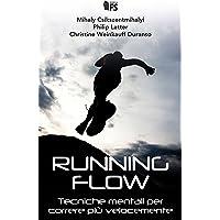 Running flow. Tecniche mentali per correre più velocemente