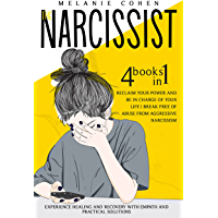 THE NARCISSIST: Reclaim Your Power and Be in Charge of Your Life | Break Free of Abuse from Aggressive Narcissism…