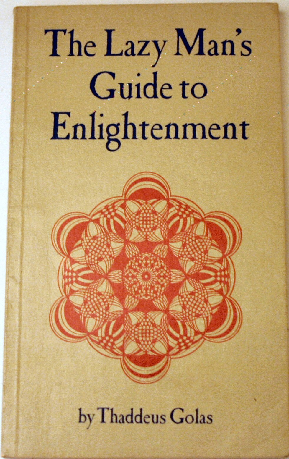 The Lazy Man's Guide to Enlightenment, Golas, Thaddeus