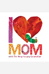I Love Mom with The Very Hungry Caterpillar (The World of Eric Carle) Kindle Edition