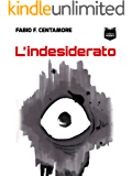 L'indesiderato (Sogni Alieni Vol. 1)