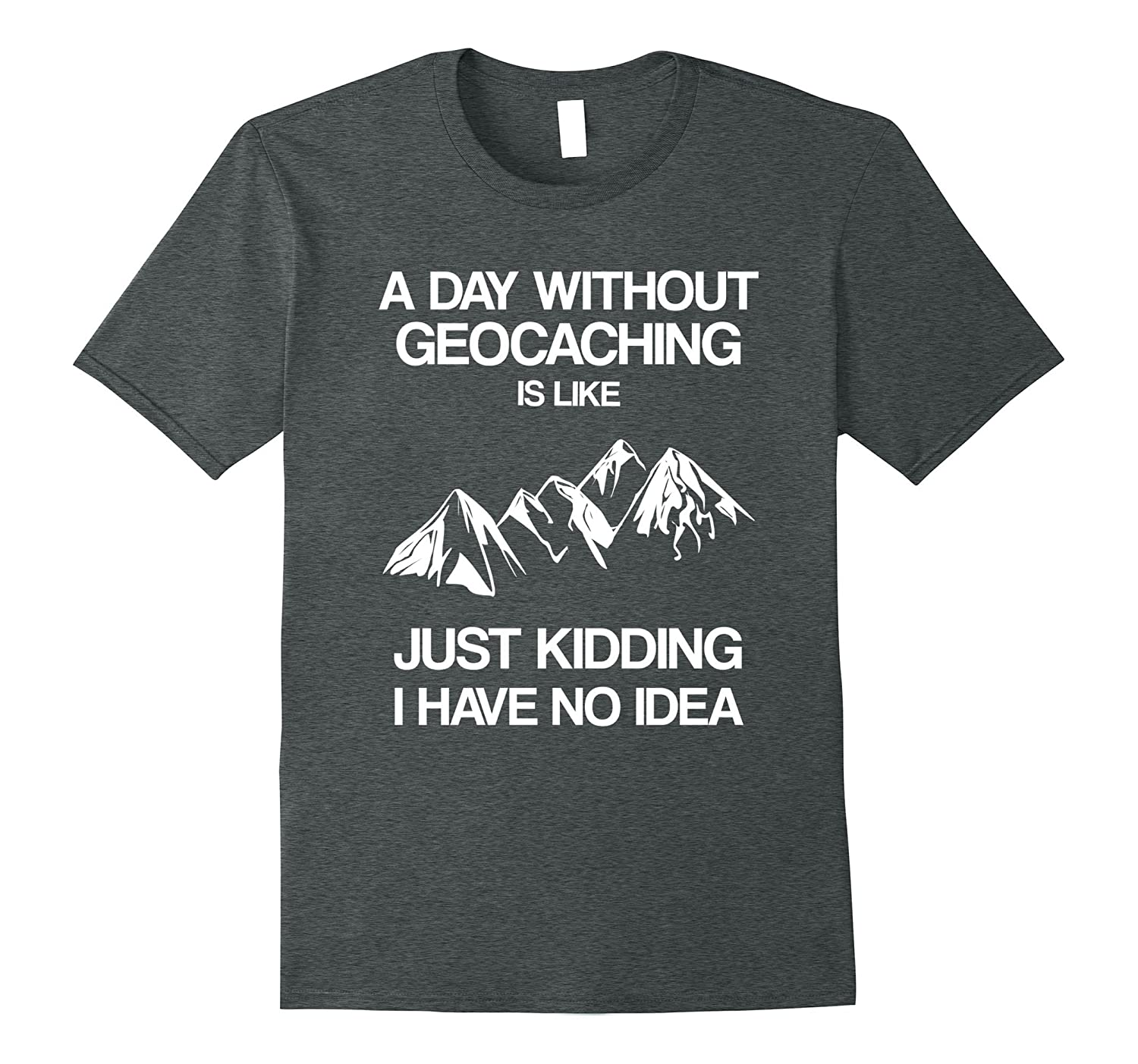 A Day Without Geocaching – Nature Lover Adventurer T-shirt