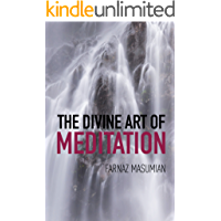 The Divine Art Of Meditation: Meditation and visualization