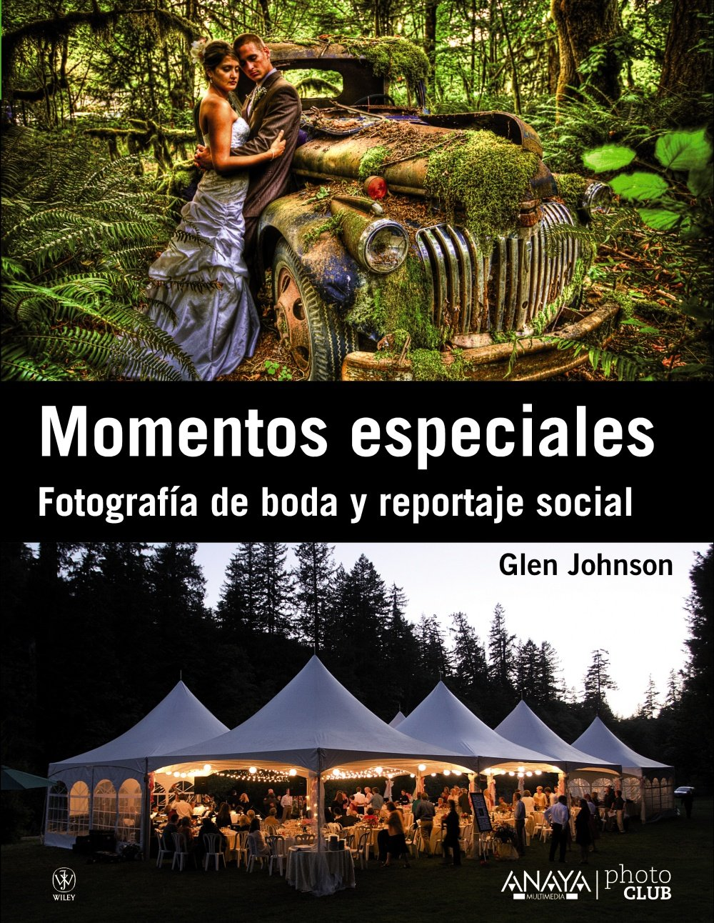 Momentos especiales / Digital Wedding Photography: Fotografía de boda y reportaje social / Capturing Beautiful Memories (Spanish Edition)