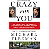 Crazy for You: A Passionate Affair, a Lying Widow, and a Cold-Blooded Murder (St. Martin's True Crime Library)