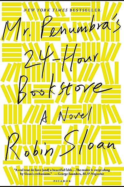 Mr Penumbra S 24 Hour Bookstore A Novel Kindle Edition By Sloan Robin Literature Fiction Kindle Ebooks Amazon Com