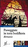 Passeggiate in terra buddhista. Birmania (Occidente-Oriente)