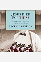 Jesus Died for This?: A Religious Satirist's Search for the Risen Christ Audible Audiobook