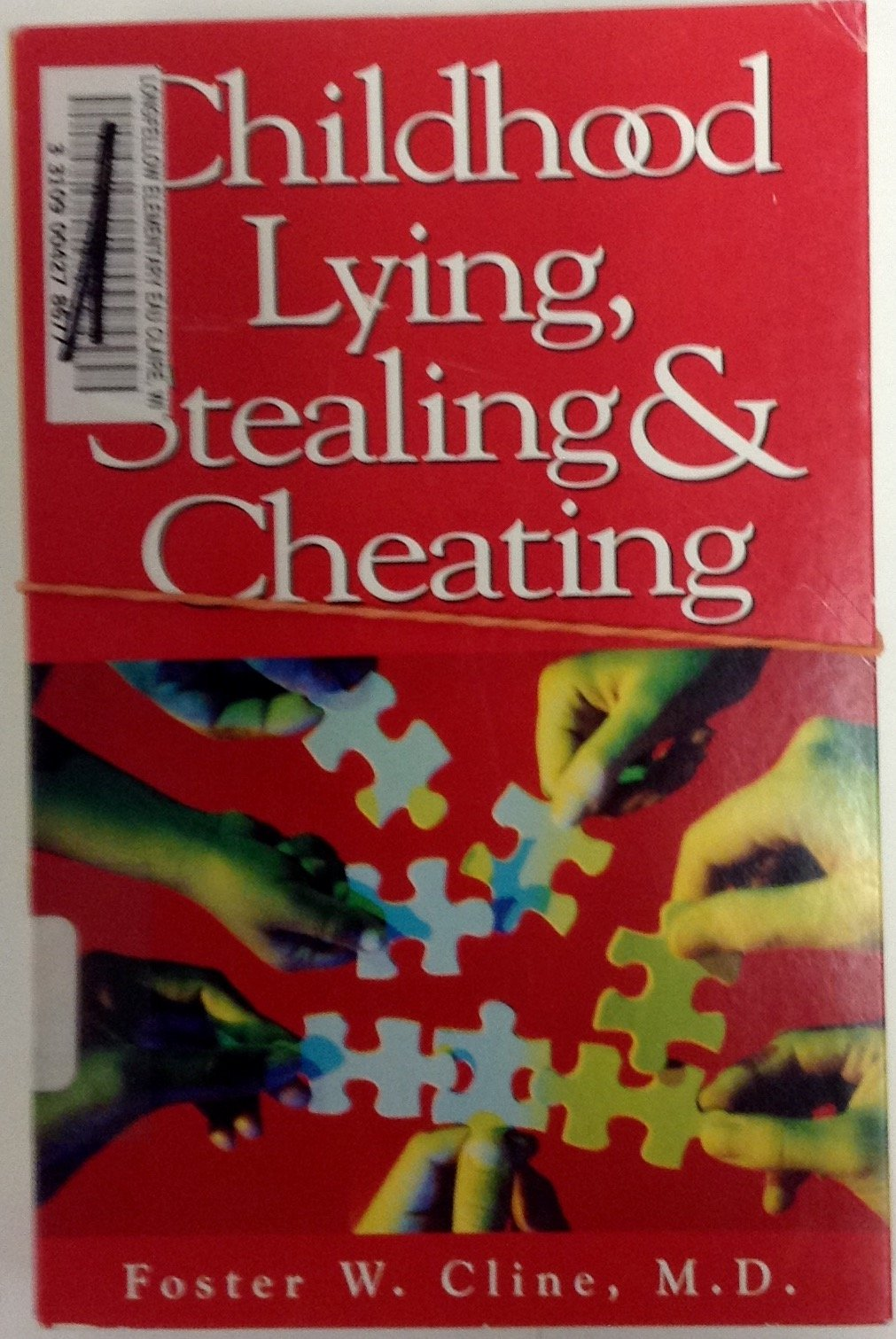 Childhood Lying, Stealing & Cheating: Foster W  Cline