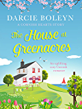 The House at Greenacres: An uplifting, cosy Cornish romance (Cornish Hearts Book 1)