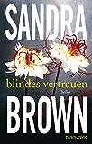 Blindes Vertrauen: Roman