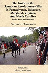 The Guide to the American Revolutionary War in Pennsylvania, Delaware, Maryland, Virginia, and North Carolina (Battlegrounds of Freedom) Paperback