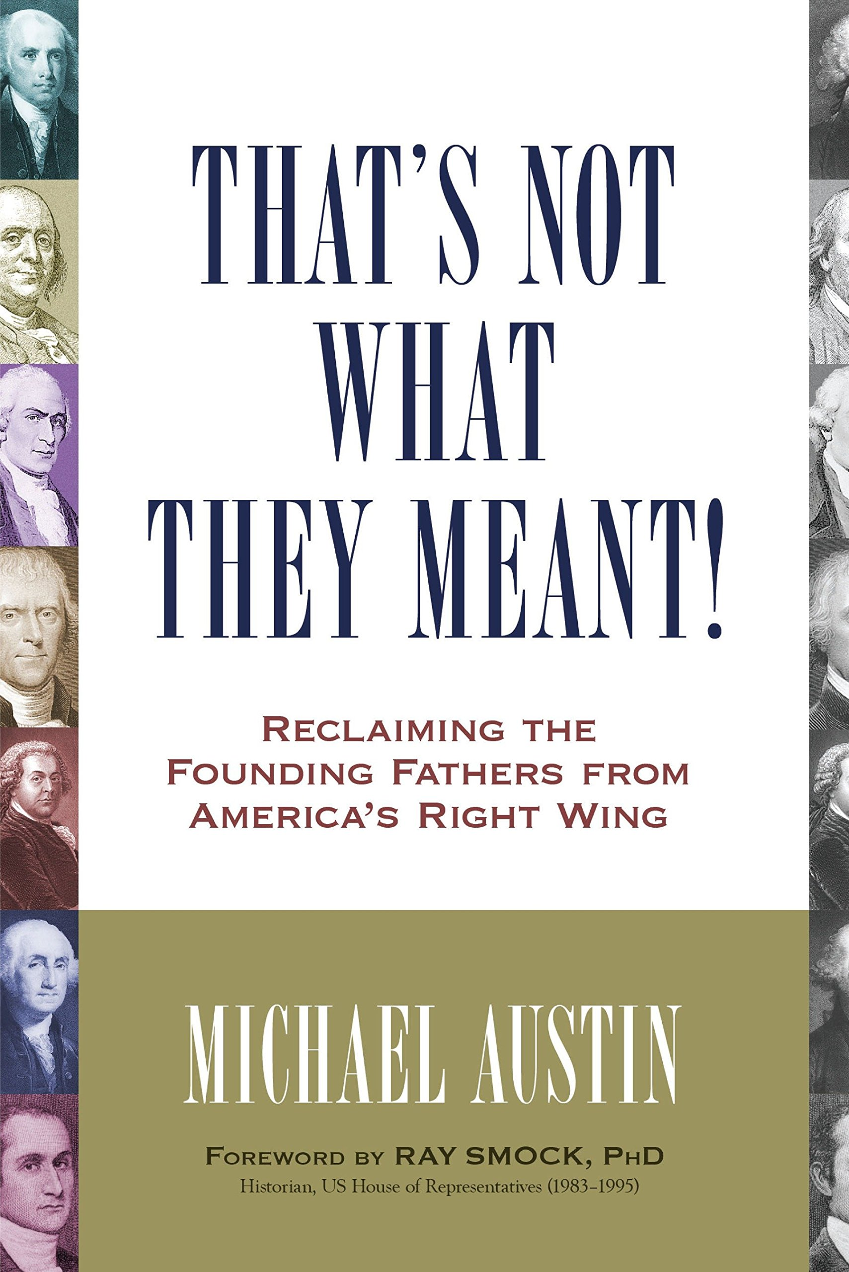 Thats Not What They Meant!: Reclaiming the Founding Fathers from Americas Right Wing