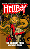 The Dragon Pool: A Hellboy Novel