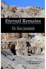 Eternal Remains: World Mummification and the Beliefs that make it Necessary Kindle Edition