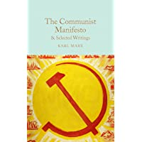 The Communist Manifesto: & Selected Writings