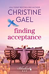 Finding Acceptance (Bluebird Bay Book 6) Kindle Edition