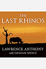 The Last Rhinos: My Battle to Save One of the World's Greatest Creatures Audible Audiobook