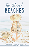 Tear Stained Beaches: a story of strength & self-love after heartbreak