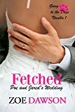 Fetched (Going to the Dogs Wedding Novellas Book 1)