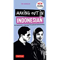 Making Out in Indonesian Phrasebook and Dictionary: An Indonesian Language Phrasebook and Dictionary (with Manga…