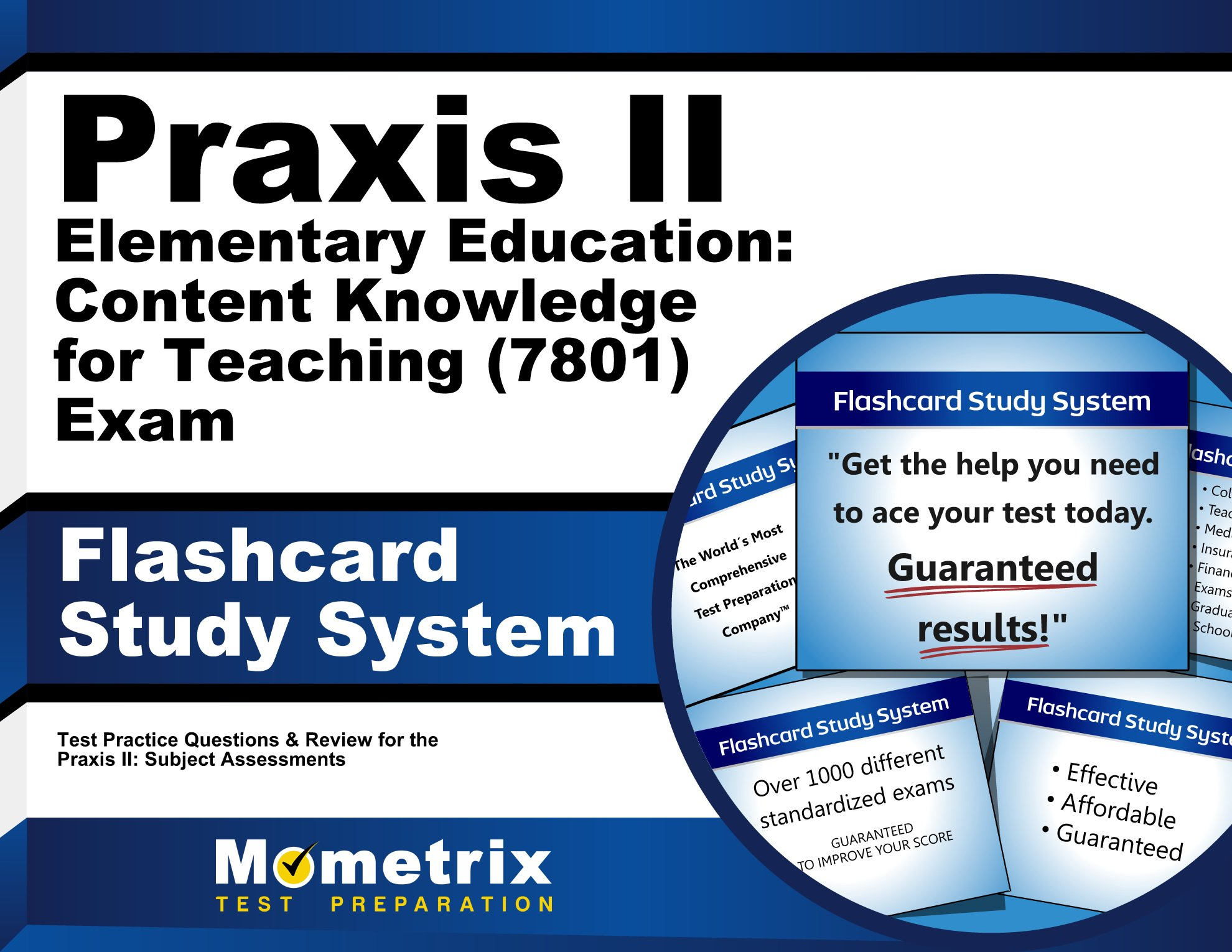 Praxis II Elementary Education: Content Knowledge for Teaching (7801) Exam  Flashcard Study System: Praxis II Test Practice Questions & Review for the  Praxis ...