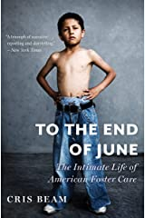 To the End of June: The Intimate Life of American Foster Care Kindle Edition