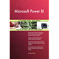 Microsoft Power BI A Complete Guide - 2019 Edition (English Edition)