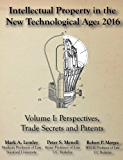 Intellectual Property in the New Technology Age: 2016: Vol. I Perspectives, Trade Secrets and Patents (Intellectual Property in the New Technological Age)