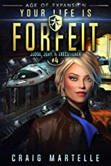 Your Life Is Forfeit: A Space Opera Adventure Legal Thriller (Judge, Jury, & Executioner Book 4) Kindle Edition