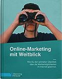 Online-Marketing mit Weitblick: Wie Du den schnellen Überblick über die Werbemöglichkeiten im Internet gewinnst.