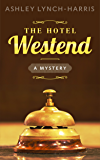 The Hotel Westend: A Mystery (Maitland Sisters Mystery Book 1)