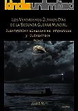 Sumergibles alemanes en Argentina y Sudamérica (Los verdaderos últimos días de la segunda guerra mundial nº 2)
