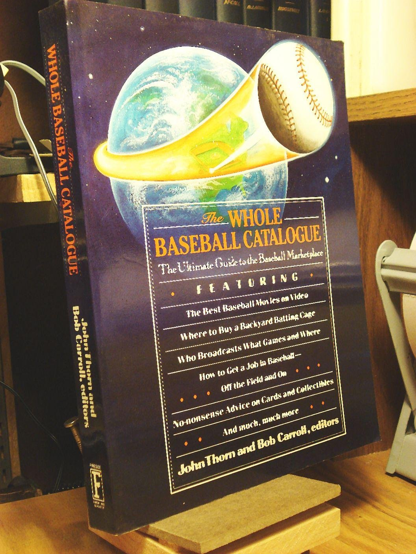 the whole baseball catalogue baseball ink book john thorn bob
