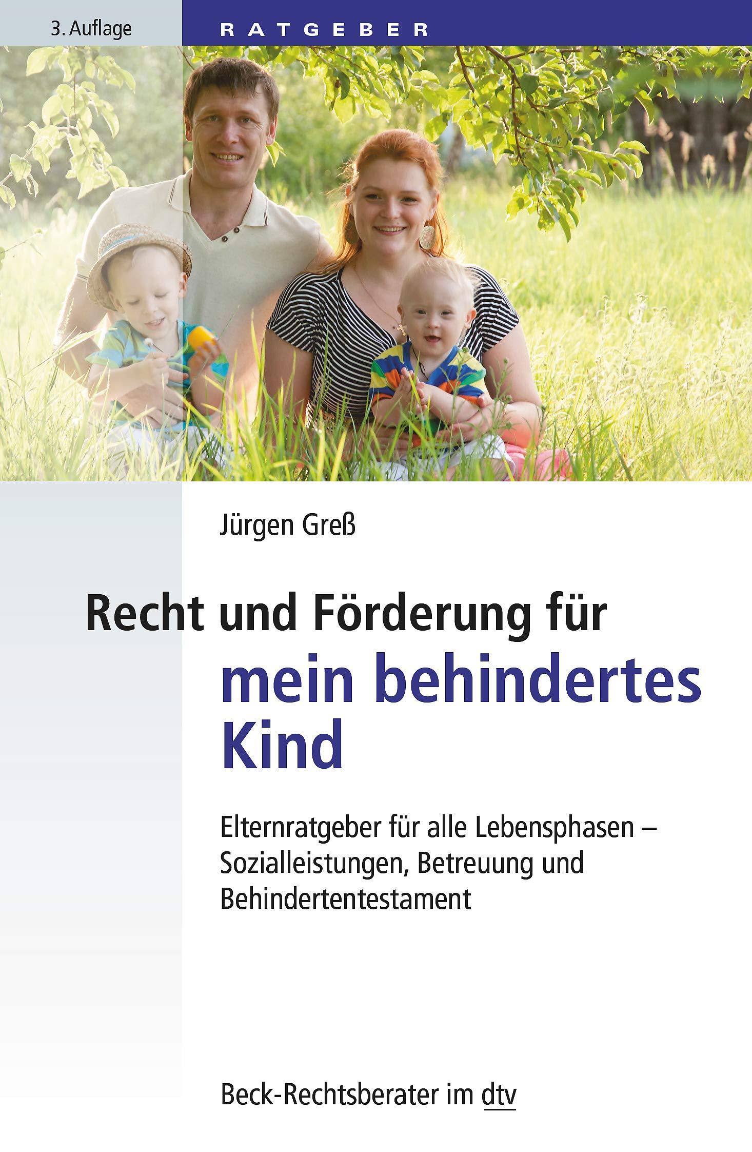 Recht Und Förderung Für Mein Behindertes Kind  Elternratgeber Für Alle Lebensphasen   Sozialleistungen Betreuung Und Behindertentestament  Dtv Beck Rechtsberater
