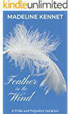 Feather in the Wind: A Pride and Prejudice Variation