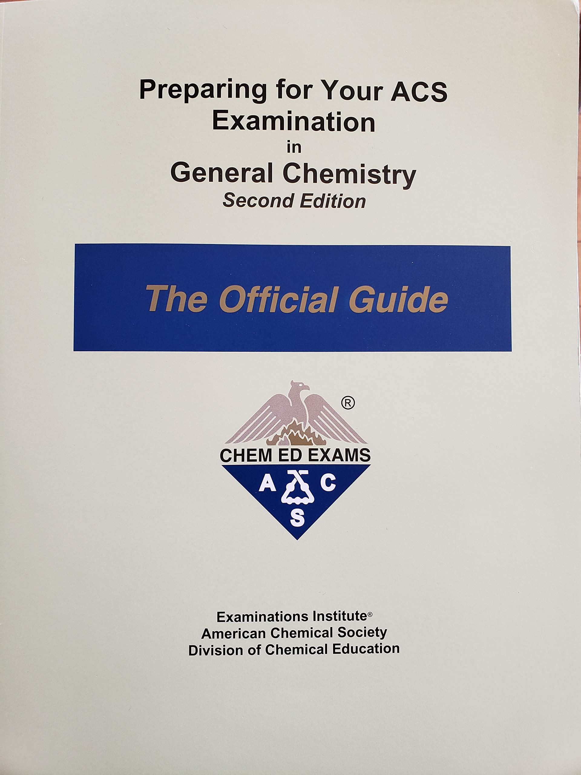 Preparing For Your Acs Examination In General Chemistry The Official Guide American Chemical Society Division Of Chemical Education Examinations Institute 9781732776401 Amazon Com Books