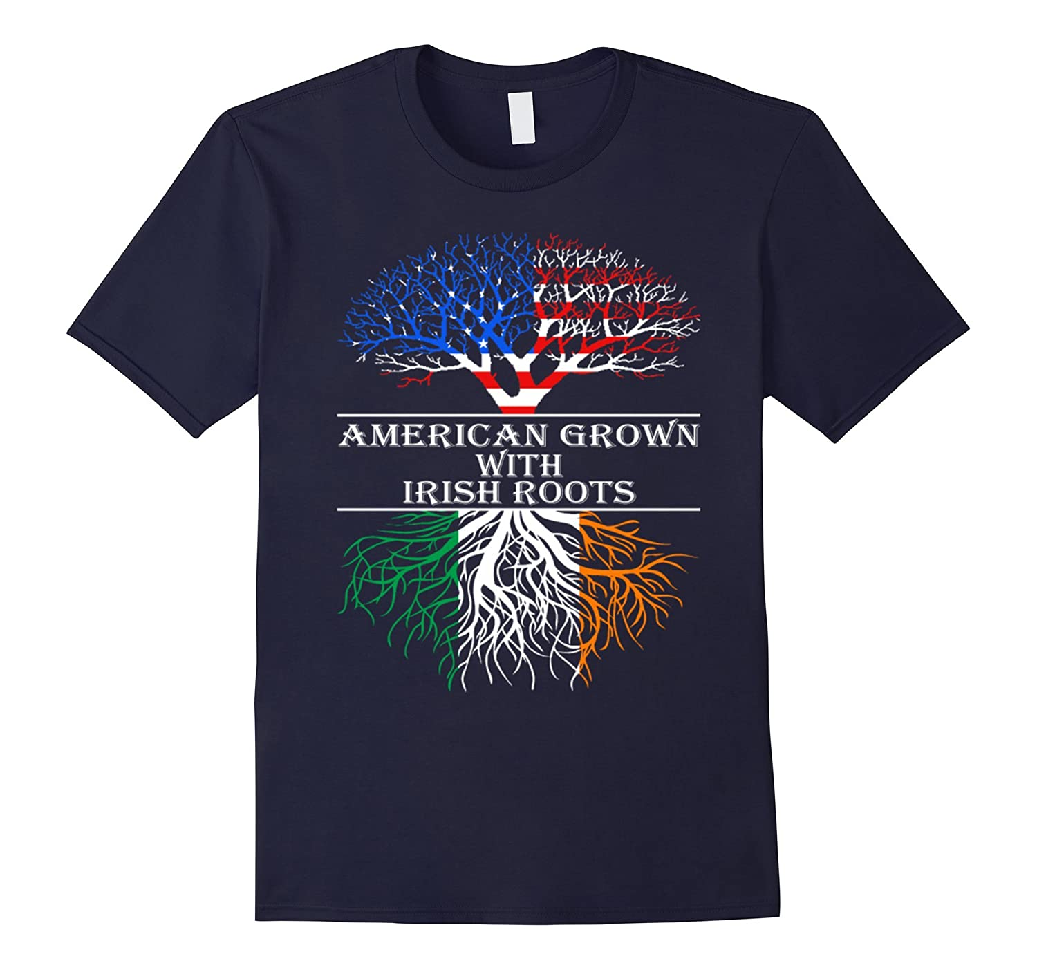 American Grown With Irish Roots T-Shirt-ah my shirt one gift