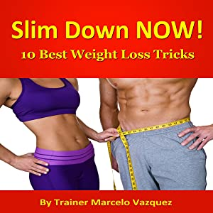 10 Best Weight Loss Tricks: Transform Your Body...Transform Your Life!