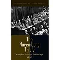 The Nuremberg Trials: Complete Tribunal Proceedings (V. 3): Trial Proceedings From 1 December 1945 to14 December 1945…