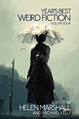 Year's Best Weird Fiction, Vol. 4 Kindle Edition