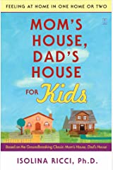 Mom's House, Dad's House for Kids: Feeling at Home in One Home or Two Kindle Edition