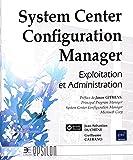 System Center Configuration Manager - Exploitation et Administration