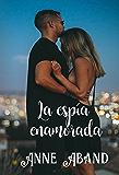 La Espía Enamorada: (Novela Corta Romántica)