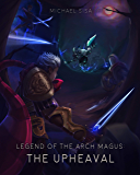 Legend of the Arch Magus: The Upheaval (English Edition)