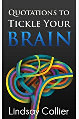 Quotations to Tickle Your Brain Kindle Edition